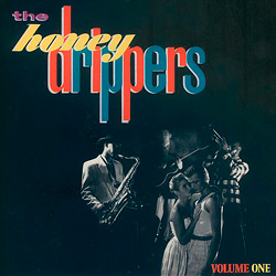 The Honey Drippers「Volume One」