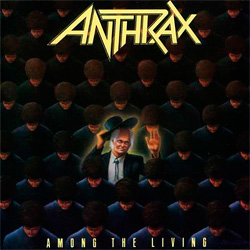 Anthrax「Among the Living」